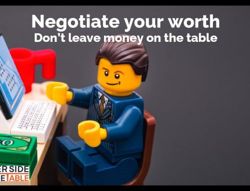Negotiate your worth – Don't leave money on the table